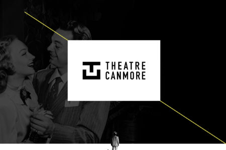 Theatre Canmore- Locally Grown Theatre