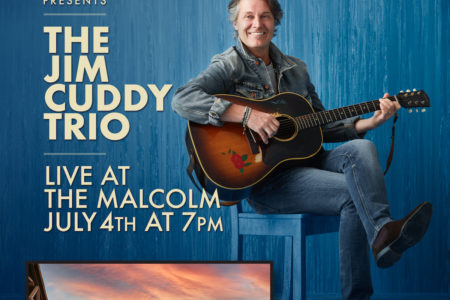 THE MALCOLM HOTEL PRESENTS THE JIM CUDDY TRIO, LIVE IN CONCERT,SUNDAY, JULY 4TH, 2021