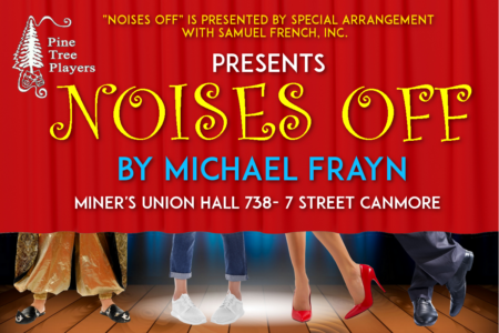Pine Tree Player's presents NOISES OFF.